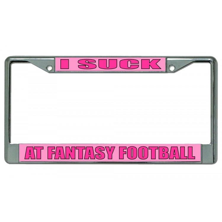 I Suck At Fantasy Football Chrome License Plate Frame