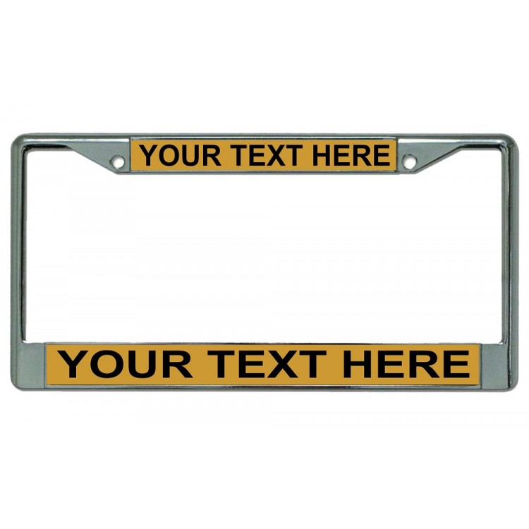 Your Text Here Gold Background Chrome License Plate Frame