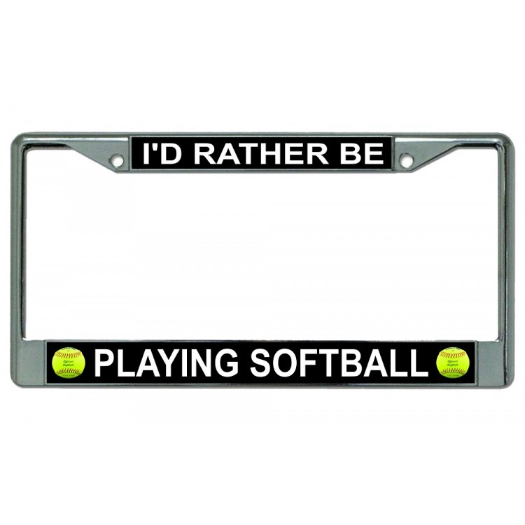 I'd Rather Be Playing Softball Chrome License Plate Frame
