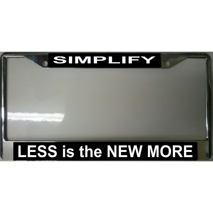 Simplify Less Is The New More Chrome License Plate Frame