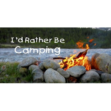 I'd Rather Be Camping Photo License Plate