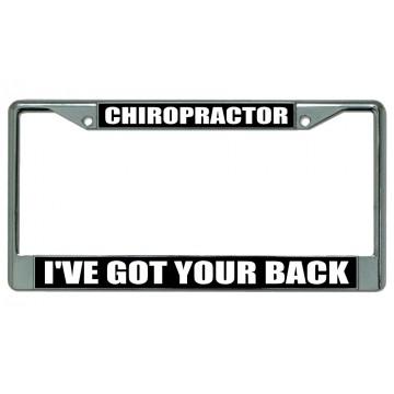 Chiropractor I've Got Your Back Chrome License Plate Frame