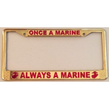 Once A Marine ... Gold License Plate Frame