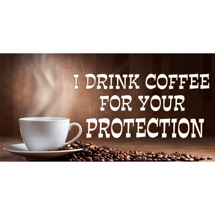 I Drink Coffee For Your Protection Photo License Plate