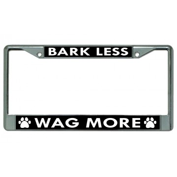 Bark Less Wag More Chrome License Plate Frame