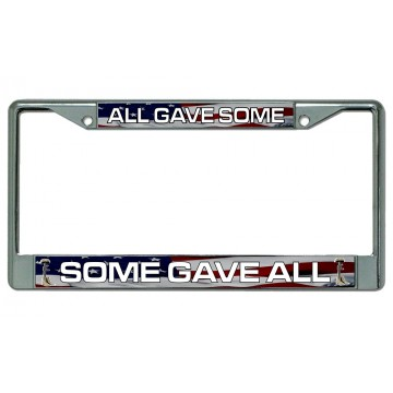 All Gave Some Some Gave All Chrome License Plate Frame