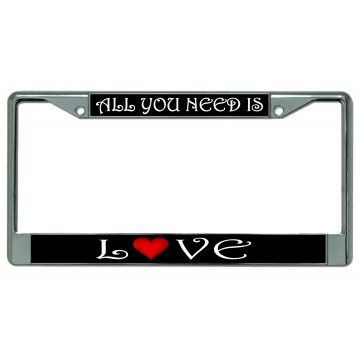 All you Need Is Love Chrome License Plate Frame
