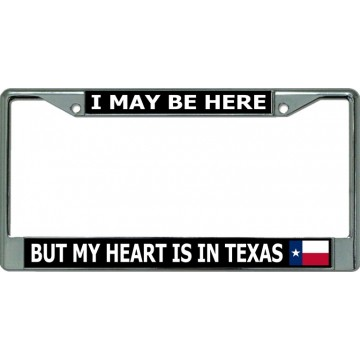 My Heart Is In Texas Chrome License Plate Frame