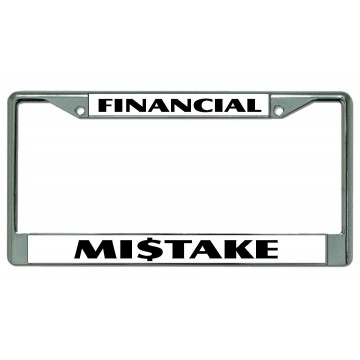 Financial Mistake Chrome License Plate Frame