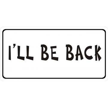 I'LL Be Back Photo License Plate