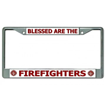Blessed Are The Firefighters Chrome License Plate Frame