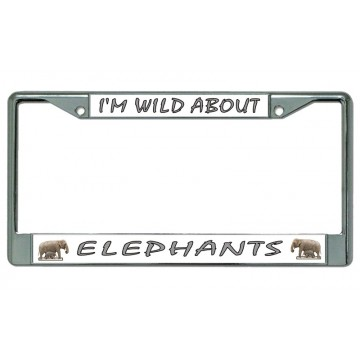 I'm Wild About Elephants Chrome License Plate Frame