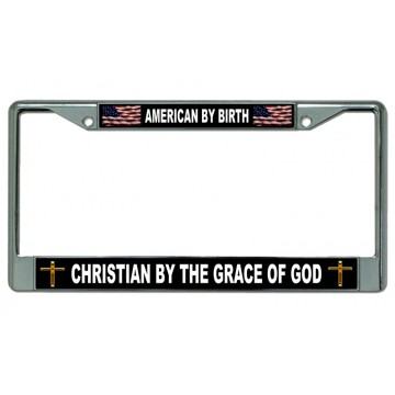 American By Birth ... Chrome License Plate Frame