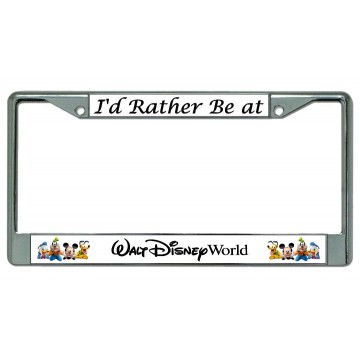 I'd Rather Be At Walt Disney World Chrome License Plate Frame