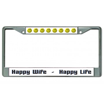 Happy Wife Happy Life Chrome License Plate Frame