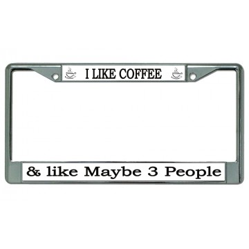 I Like Coffee Chrome License Plate Frame