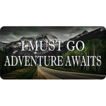 I Must Go Adventure Awaits Photo License Plate