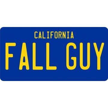 Fall Guy California Replica Photo License Plate
