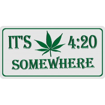 It's 4:20 Somewhere Photo License Plate
