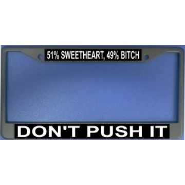 51% Sweetheart 49% Bitch Chrome License Plate Frame