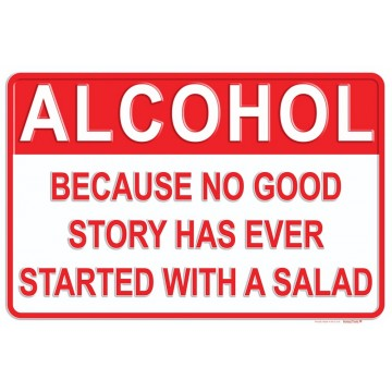 Alcohol Because No Good Story Metal Parking Sign
