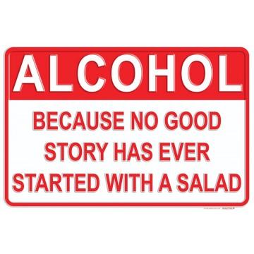 Alcohol Because No Good Story Metal Parking Sign