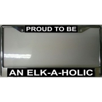 Proud to be an Elk-A-Holic License Plate Frame